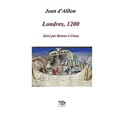 Londres, 1200: Les aventures de Guilhem d'Ussel, chevalier troubadour