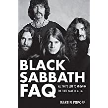 [(Black Sabbath Faq: All That's Left to Know on the First Name in Metal)] [Author: Martin Popoff] published on (June, 2011)