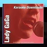 Karaoke Downloads - Lady GaGa
