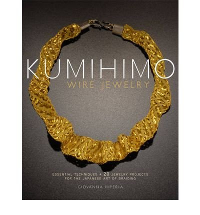 kumihimo-wire-jewelry-essential-techniques-20-jewelry-projects-for-the-japanese-art-of-braiding-pape