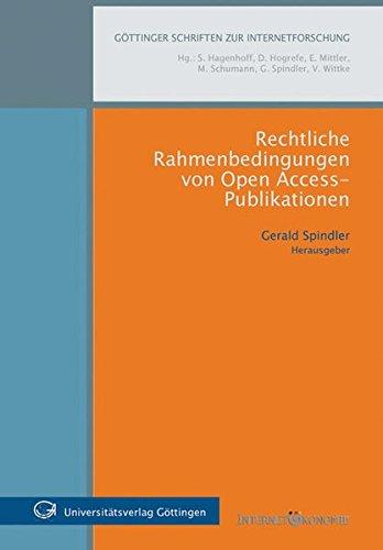 Rechtliche Rahmenbedingungen von Open Access-Publikationen (Göttinger Schriften zur Internetforschung)