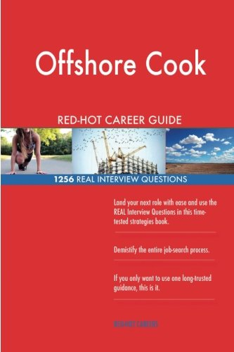 Offshore Cook RED-HOT Career Guide; 1256 REAL Interview Questions