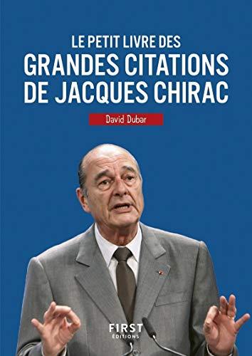 Le Petit Livre des grandes citations de Jacques Chirac par David DUBAR