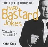 The Little Book of Hard Bastard Jokes by Kate Kray (2003-10-31)