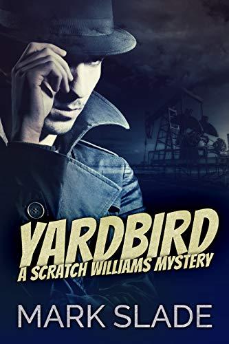 Yardbird: A Scratch Williams Mystery (English Edition)
