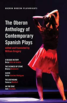 The Oberon Anthology Of Contemporary Spanish Plays (oberon Modern Playwrights) por William Gregory