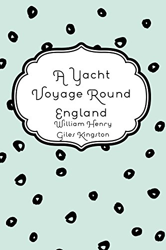 a-yacht-voyage-round-england-english-edition