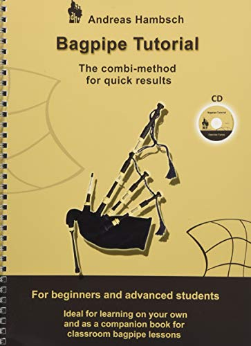 Bagpipe Tutorial incl. CD: The combi method for quick results. For beginners and advanced students.