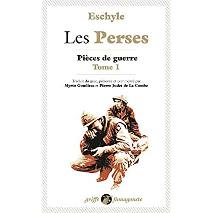 Les Perses : Tome 1, Pièces de guerre