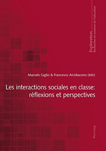 Les Interactions Sociales En Classe: Réflexions Et Perspectives par Marcelo Giglio