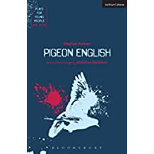 Pigeon English (Plays for Young People)