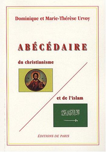 Abécédaire du christianisme et de l'islam