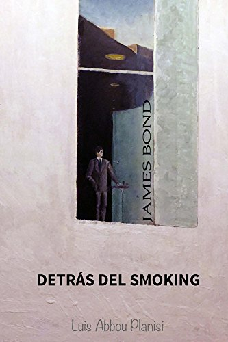James Bond: detrás del smoking por Luis Planisi