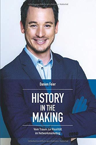 History in the Making: Vom Traum zur Realität im Networkmarketing