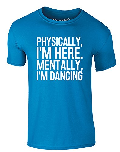 Brand88 - Physically I'm Here, Mentally I'm Dancing, Erwachsene Gedrucktes T-Shirt Azurblau/Weiß