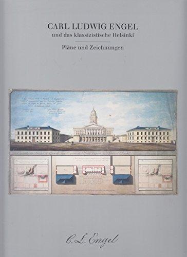 Carl Ludwig Engel und das klassizistische Helsinki: Pläne und Zeichnungen