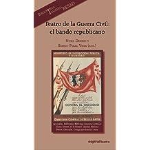 Teatro de la Guerra Civil: El bando repúblicano (Espiral / Teatro)