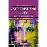 ¿Ser cristiano hoy?: Jesús y el sentido de la vida (Teología)