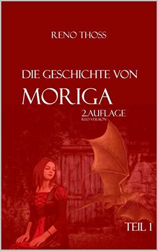 Moriga: Die Geschichte von Moriga - 1. Teil