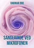 Sangerinde ved mikrofonen (Danish Edition)