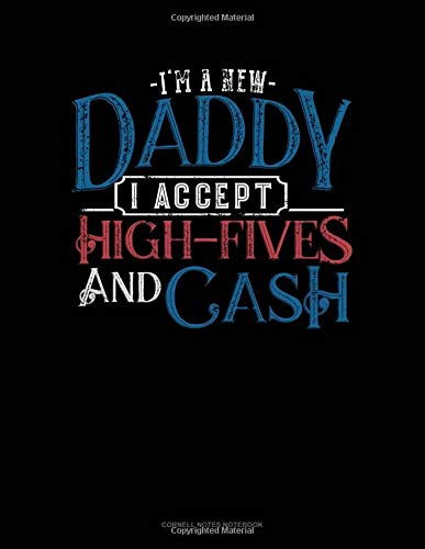 I'm A New Daddy I Accept High-Fives And Cash: Cornell Notes Notebook por Jeryx Publishing