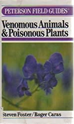A Field Guide to Venomous Animals and Poisonous Plants: North America North of Mexico (Peterson Field Guide Series) by Roger Caras (1994-07-01)