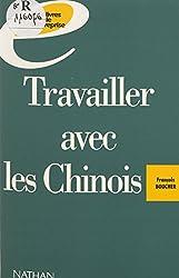 Travailler avec les Chinois (Les livres de l'entreprise) (French Edition)