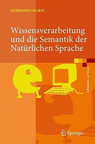 Wissensverarbeitung und die Semantik der Nat????rlichen Sprache: Wissensrepr????sentation mit MultiNet (eXamen.press) (German Edition) by Hermann Helbig (2012-01-21)