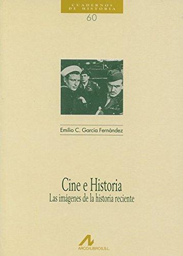 Cine e historia: las imágenes de la historia reciente (Cuadernos de historia)