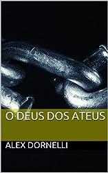 O Deus dos ateus (Portuguese Edition)