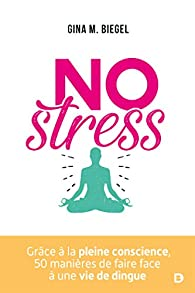 No stress par Gina Biegel