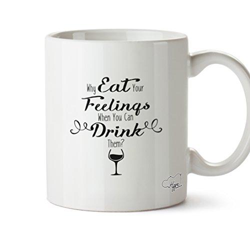 essen Sie Gefühle, wenn Sie trinken können Sie? 283,5Tasse, keramik, weiß, One Size (10oz) (College Party Pics)