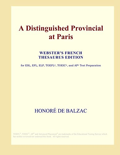 A Distinguished Provincial at Paris (Webster's French Thesaurus Edition)