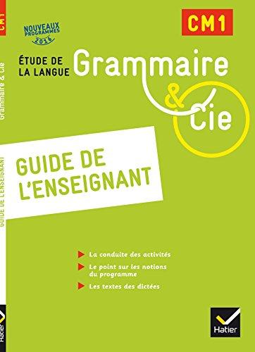 Grammaire et Cie Etude de la langue CM1 d. 2016 - Guide de l'enseignant