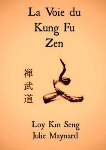 Lire en ligne La Voie du Kung Fu Zen pdf epub