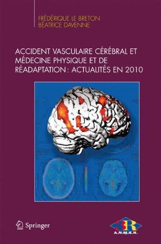 Accident vasculaire cérébral et médecine physique et de réadaptation: Actualités en 2010 (French Edition)