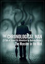 The Monster in the Mist (A Chronological Man Adventure) (The Chronological Man Book 1)