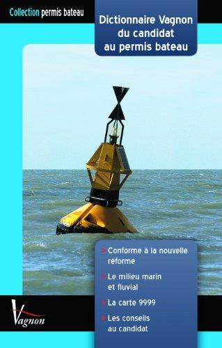 Dictionnaire Vagnon du candidat au permis bateau par F Besson
