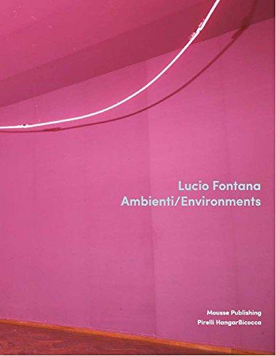Lucio Fontana: Environments