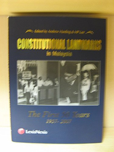 Constitutional Landmarks in Malaysia: The First 50 Years 1957 - 2007
