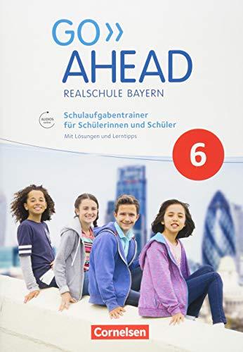 Go Ahead - Ausgabe für Realschulen in Bayern - Neue Ausgabe: 6. Jahrgangsstufe - Schulaufgabentrainer: Mit Audios online und Lösungen