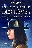 Dictionnaire des rêves et de leurs symboles (6e édition)...