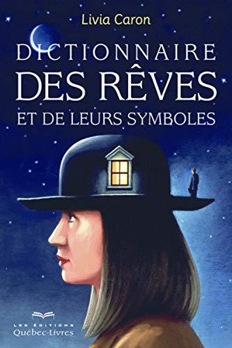 Dictionnaire des rêves et de leurs symboles (6e édition) par Livia Caron