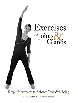 Exercises for Joints and Glands: Simple Movements to Enhance Your Well-Being by [Rama, Swami]