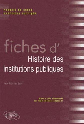 Fiches d'histoire des institutions politiques par Jean-François Brégi