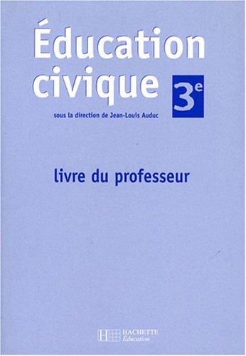Education civique 3e : Livre du professeur par Jean-Louis Auduc