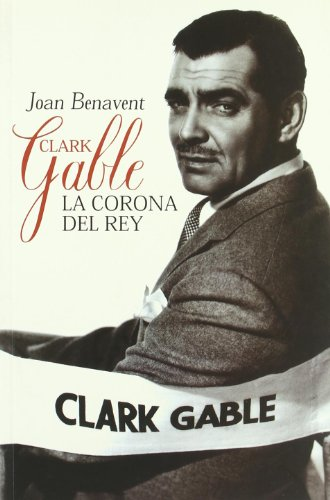 Clark Gable, la corona del rey