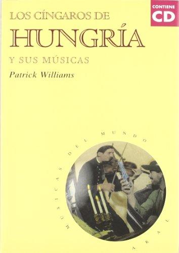 Los cíngaros de Hungría y sus músicas (con CD) (Músicas del mundo) por Patrick Williams