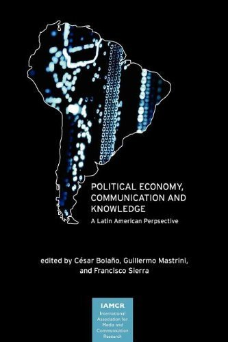 Political Economy, Communication and Knowledge: A Latin American Perspective (International Association for Media and Communication Research) by Cesar Bolano (2012-03-19) par Cesar Bolano;Guillermo Mastrini;Francisco Sierra