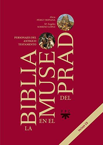 La Biblia en el Museo del Prado: Personajes del Antiguo Testamento